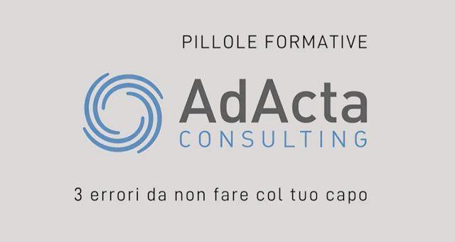 Adacta Consulting - 3 errori da non fare con il tuo capo