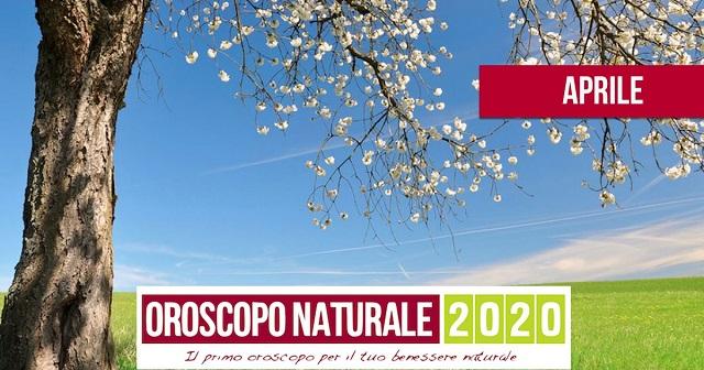 Oroscopo Naturale - Aprile 2020