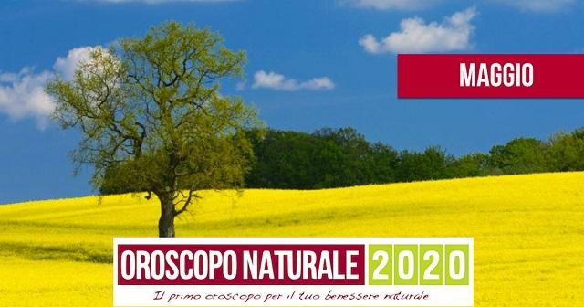 Oroscopo Naturale Maggio 2020