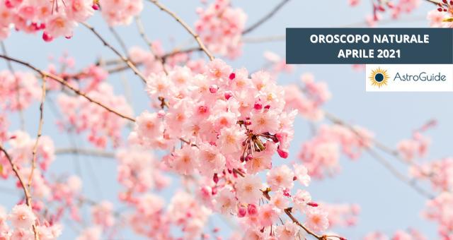 Oroscopo Naturale Aprile 2021